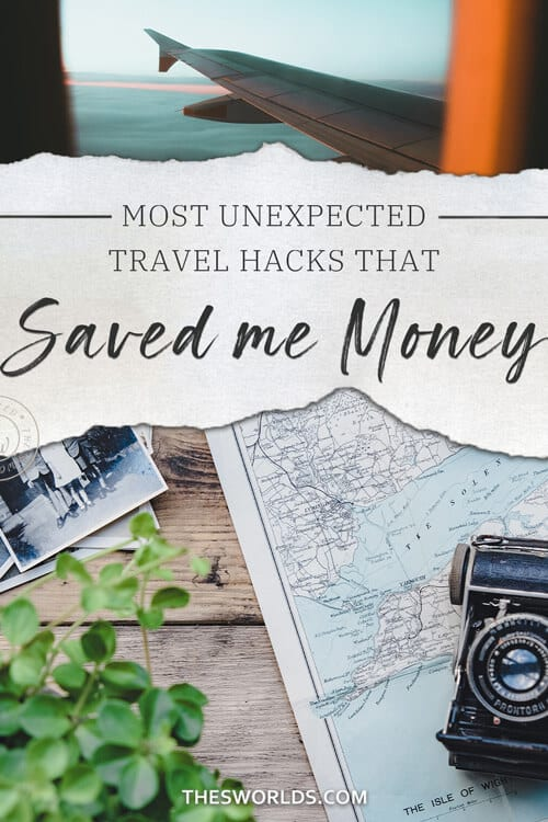 Most unexpected travel hacks that saved me money