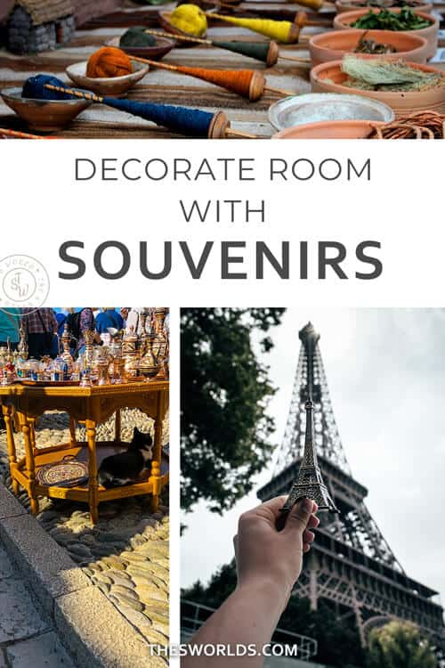 Decorate room with souvenirs