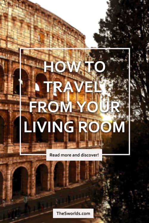 How to travel from your living room