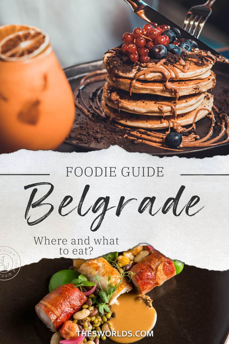 Foodie Guide to Belgrade, where and what to eat?