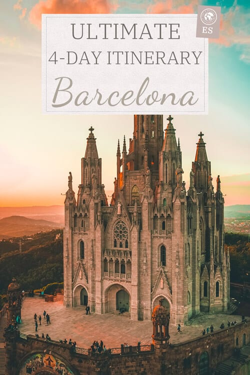 Ultimate 4 day itinerary Barcelona