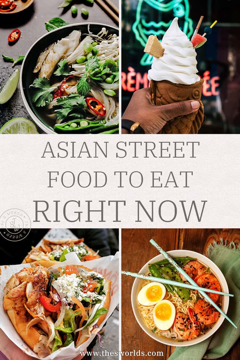 Asian Street food to eat Right Now