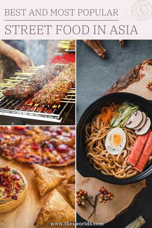Best and most popular street food in Asia
