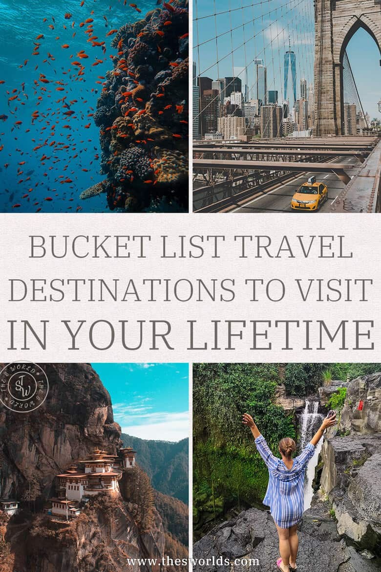 Bucket list Travel destinations to visit in your lifetime