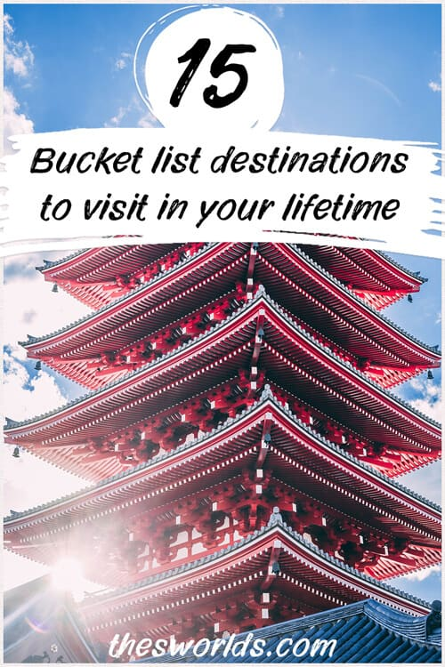 Fifteen Bucket list destinations to visit in your lifetime