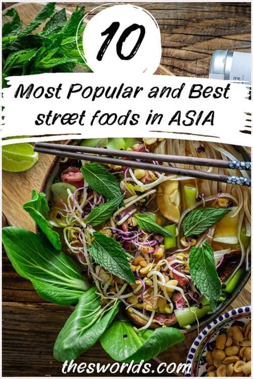 Ten most popular and best street foods in Asia