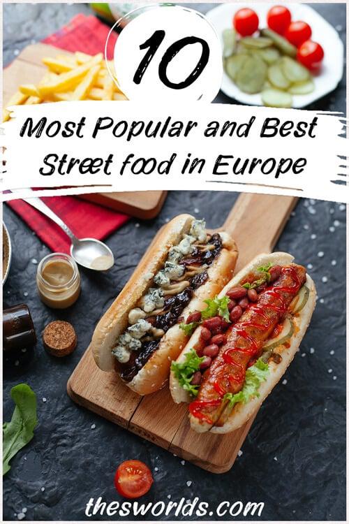 Ten most popular and best street food in Europe