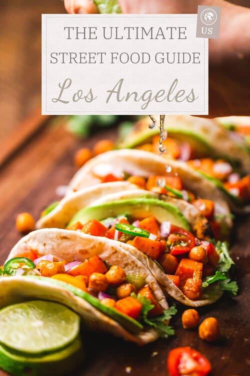 Ultimate Street food Guide Los Angeles
