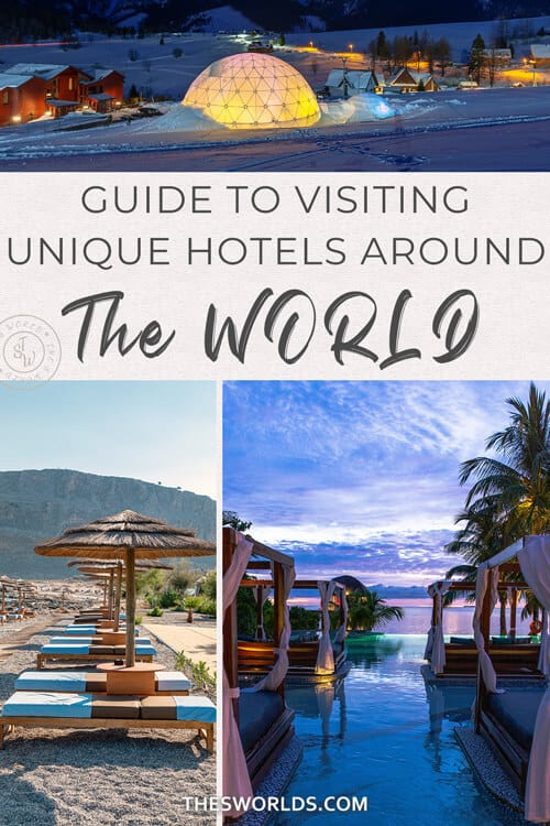 Guide to visiting Unique hotels around the World