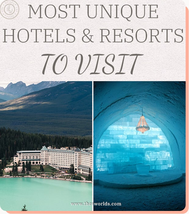 Most Unique hotels and resorts to visit